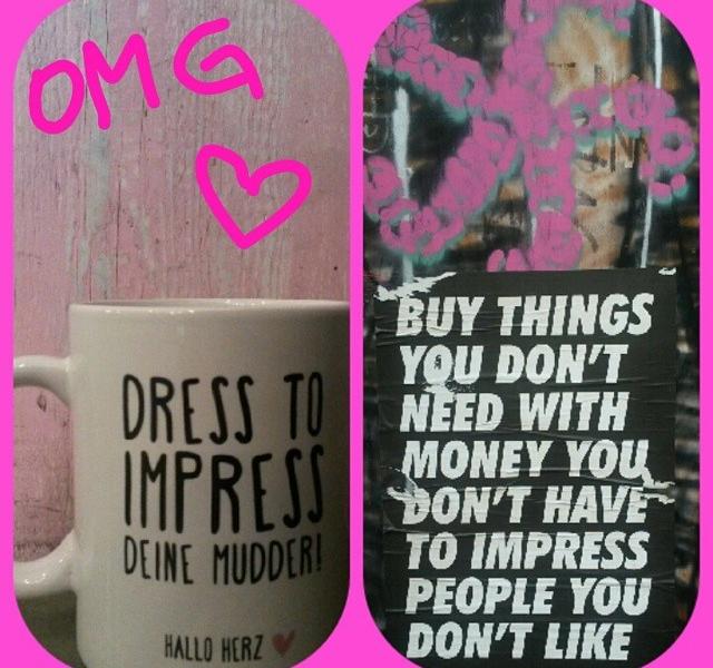 Good Morning In The Morning!  Dress to impress… …deine Kaffeetasse! Kein Scherz – NUR BEI HALLI HERZ OMG#halloherz #berlin #kastanienallee #graffiti #wordporn #coffeemug #dresstoimpress #deinemudder #omg #love